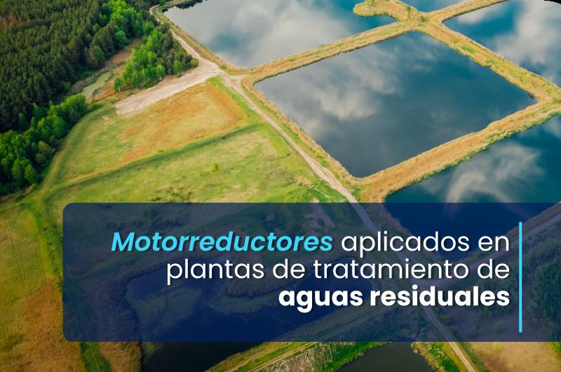BLOG7_Bolivia_BONFIGLIOLI_Motorreductor_Motorreductores-aplicados-en-plantas-de-tratamiento-de-aguas-residuales