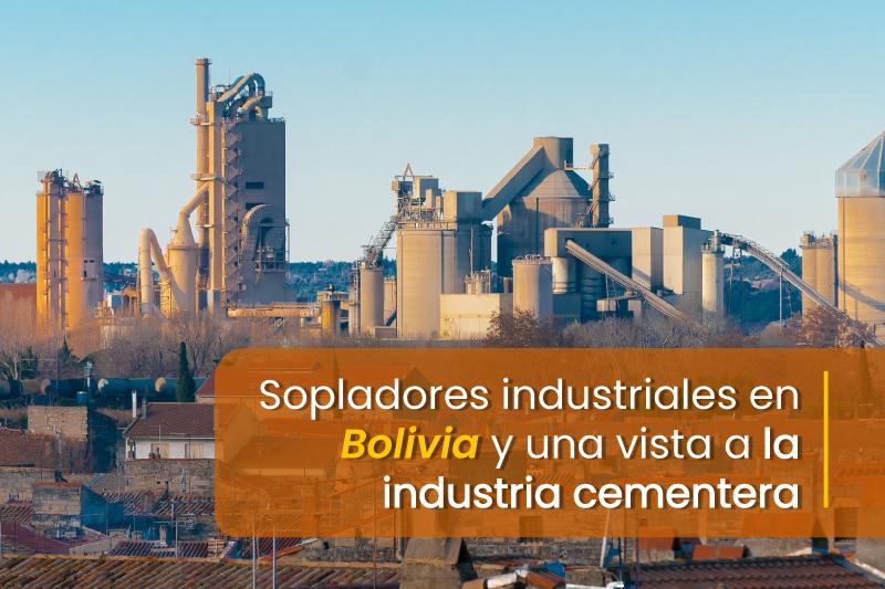 NOTICIA3_BOLIVIA_-Sopladores-industriales-en-Bolivia-y-una-vista-a-la-industria-cementera1